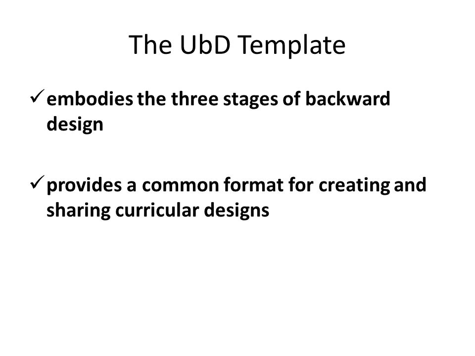 Understanding by design ppt video online download the ubd template embodies the three stages of backward design pronofoot35fo Image collections