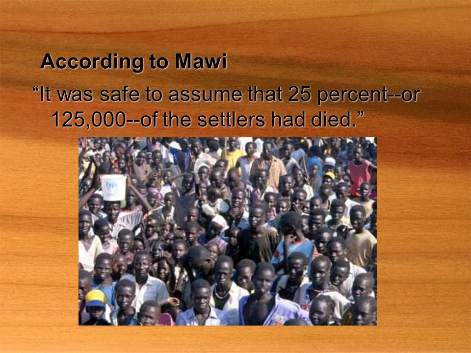 According to Mawi It was safe to assume that 25 percent--or 125,000--of the settlers had died.