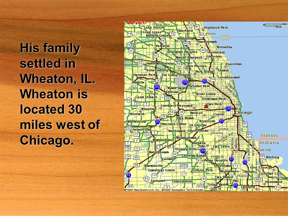 His family settled in Wheaton, IL