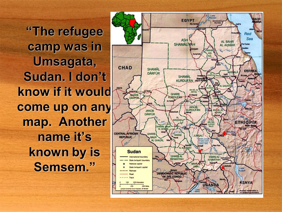The refugee camp was in Umsagata, Sudan