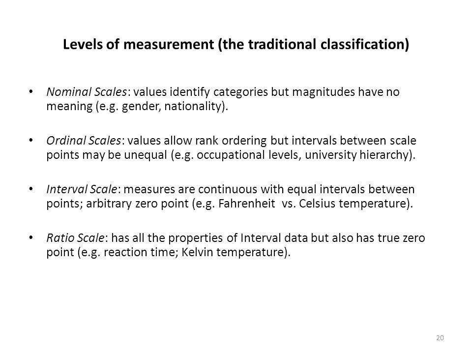 Levels of measurement (the traditional classification)