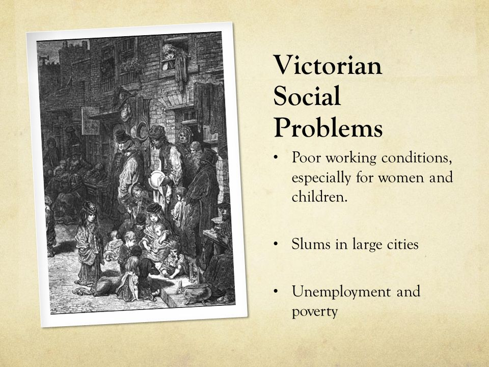 social ills of the victorian age The tories have revisited the victorian values debate  from modern society's ills  a historical novelist and author of a dictionary of victorian london.