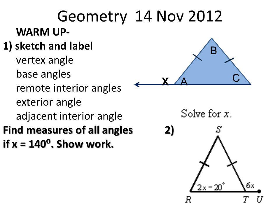 Geometry 14 Nov 2012 WARM UP 1 sketch and label vertex angle base