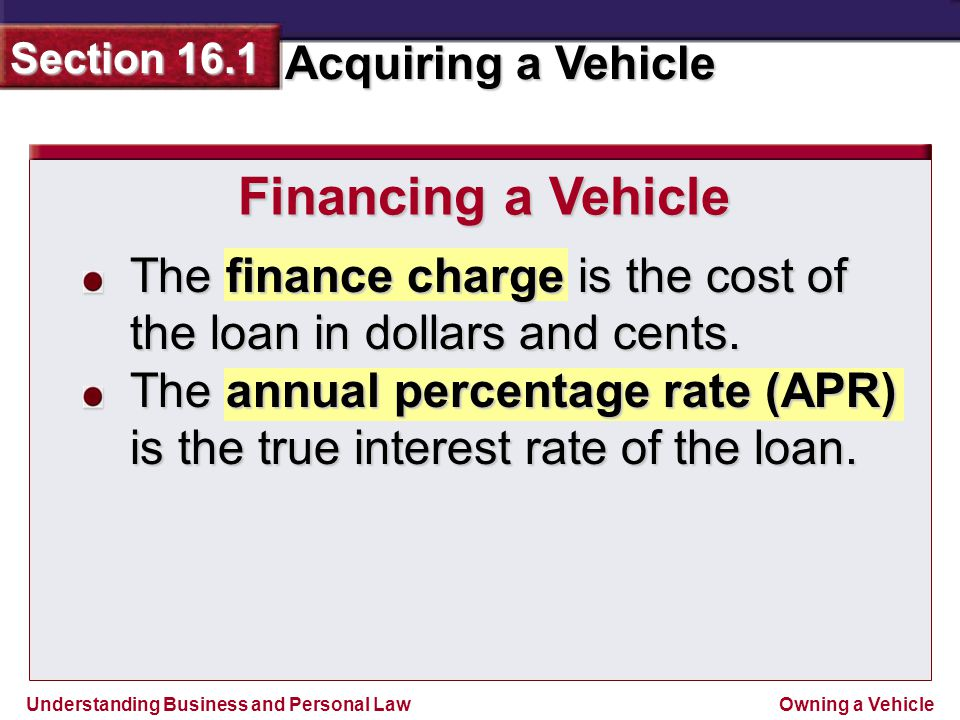 Financing a Vehicle The finance charge is the cost of the loan in dollars and cents.