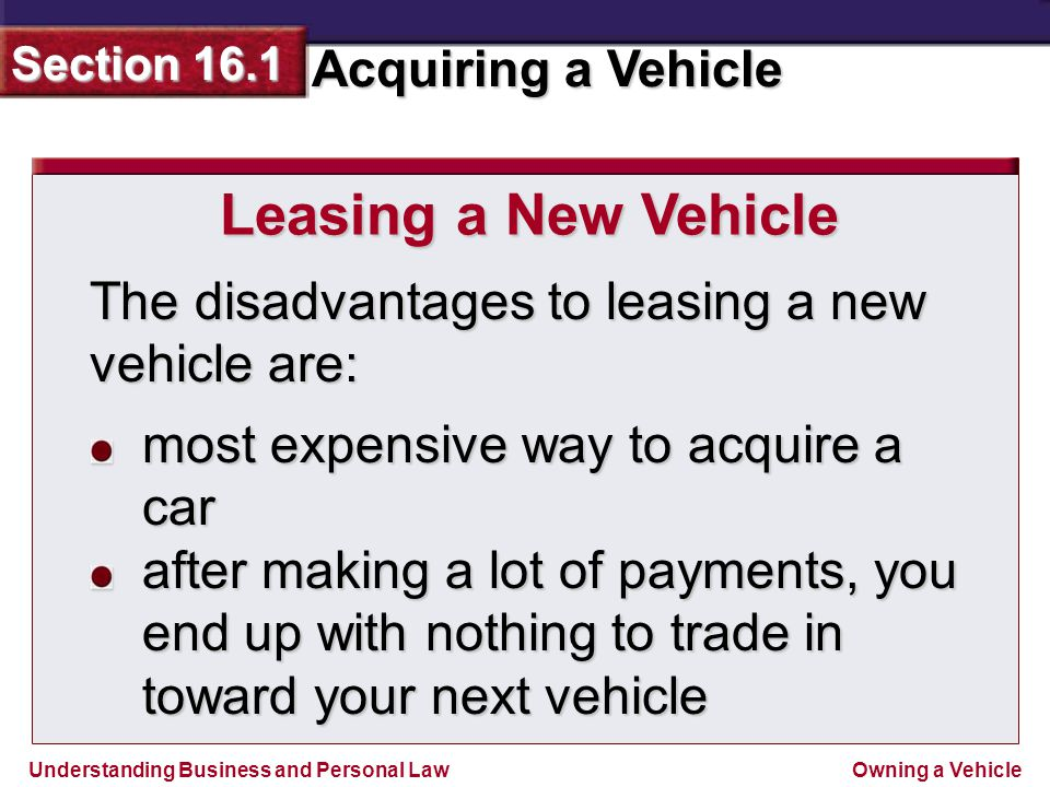 Leasing a New Vehicle The disadvantages to leasing a new vehicle are: