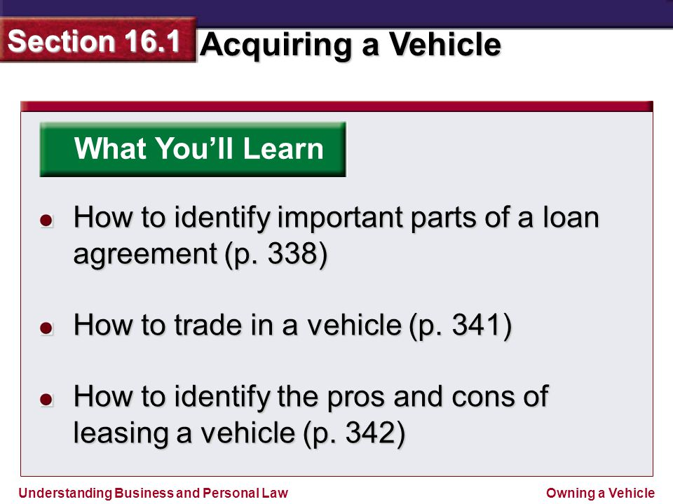 What You'll Learn How to identify important parts of a loan agreement (p. 338) How to trade in a vehicle (p. 341)