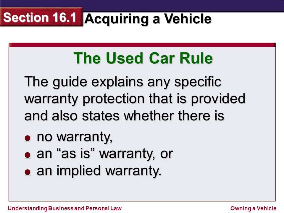 The Used Car Rule The guide explains any specific warranty protection that is provided and also states whether there is.