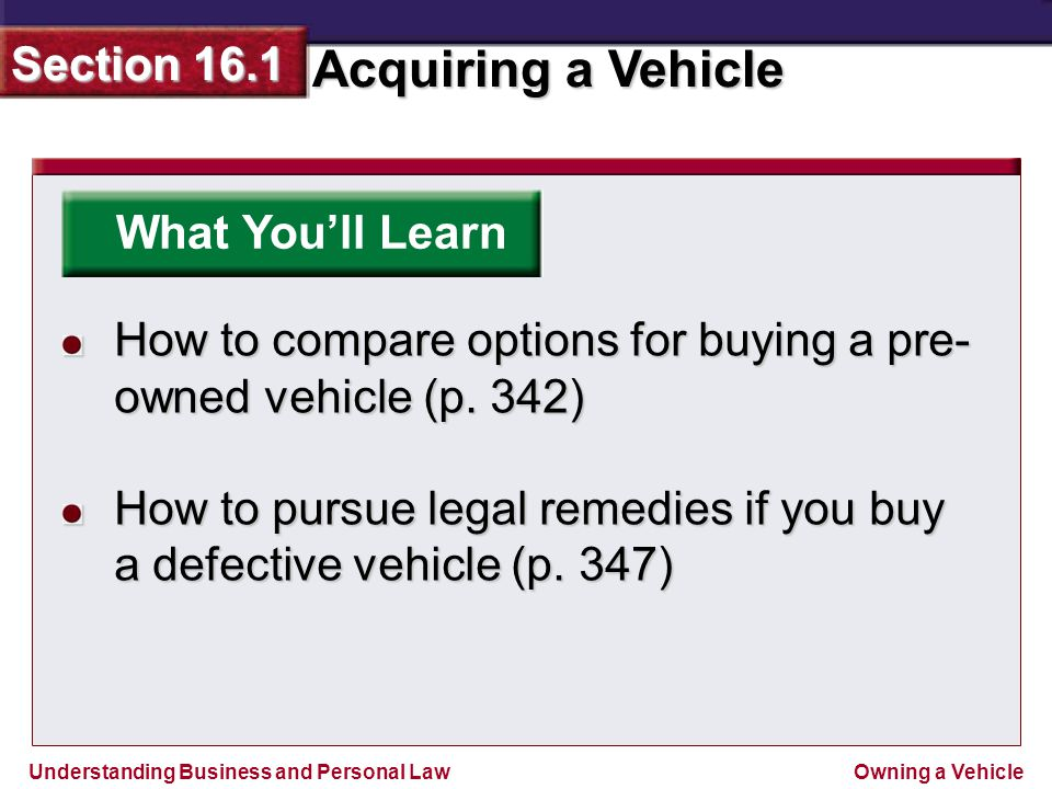 What You'll Learn How to compare options for buying a pre-owned vehicle (p. 342)