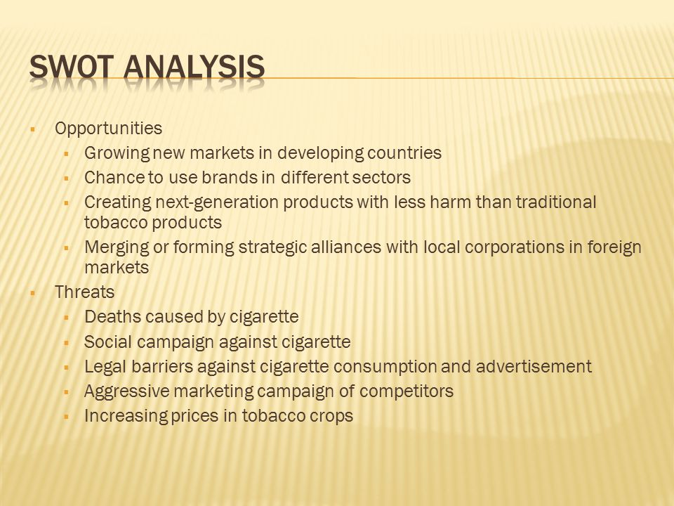 swot and marketing analysis of philip morris international marketing essay Strategic analysis for philip morris analysis mehmet burkay 251311001 strategic analysis for philip morris pest analysis – political and legal forces • the laws regulated by the governments against the cigarette companies and cigarette advertisements, since early 90s.