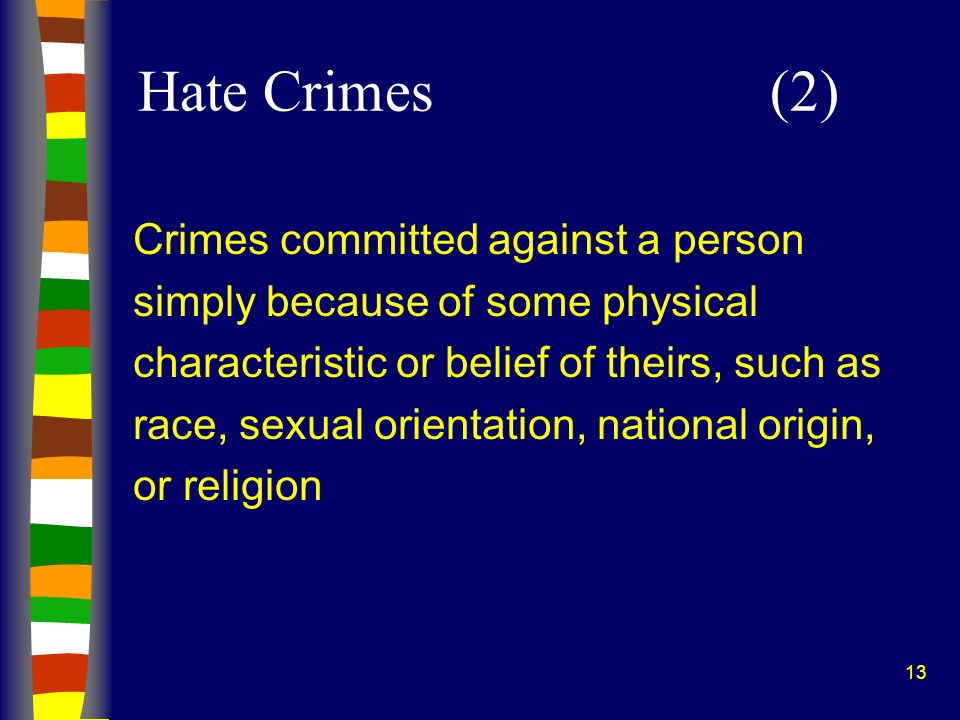 Hate Crimes (2) Crimes committed against a person