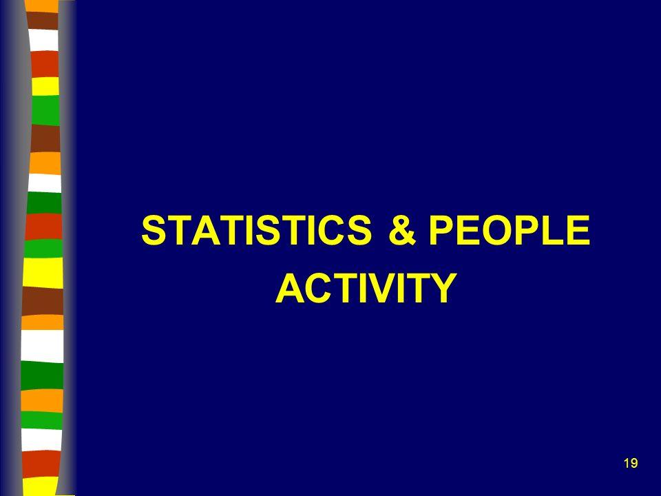 STATISTICS & PEOPLE ACTIVITY