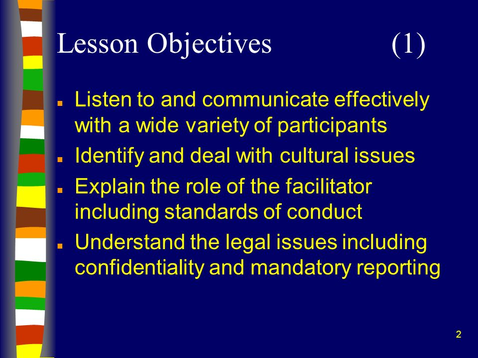 Lesson Objectives (1) Listen to and communicate effectively with a wide variety of participants. Identify and deal with cultural issues.