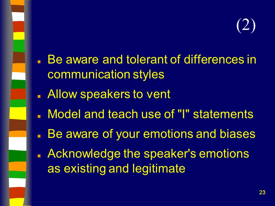 (2) Be aware and tolerant of differences in communication styles