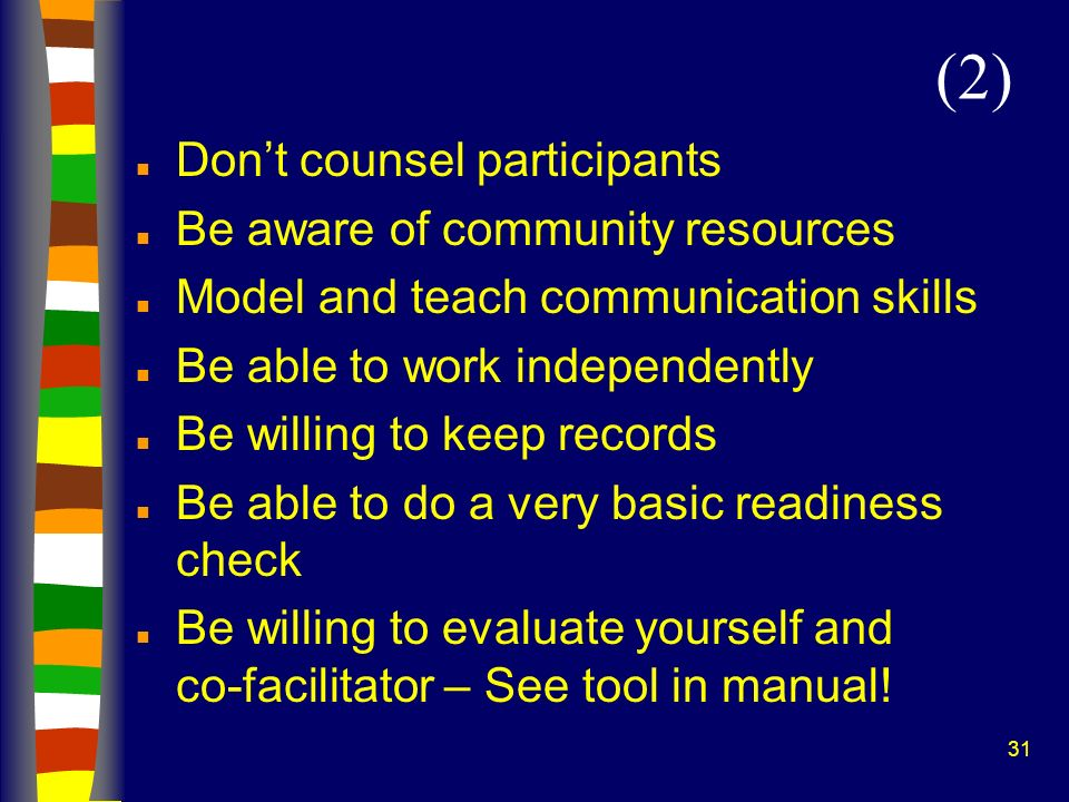 (2) Don't counsel participants Be aware of community resources