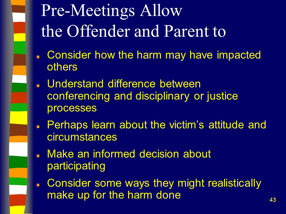 Pre-Meetings Allow the Offender and Parent to