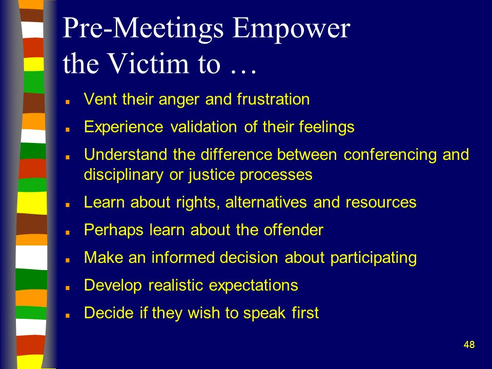 Pre-Meetings Empower the Victim to …