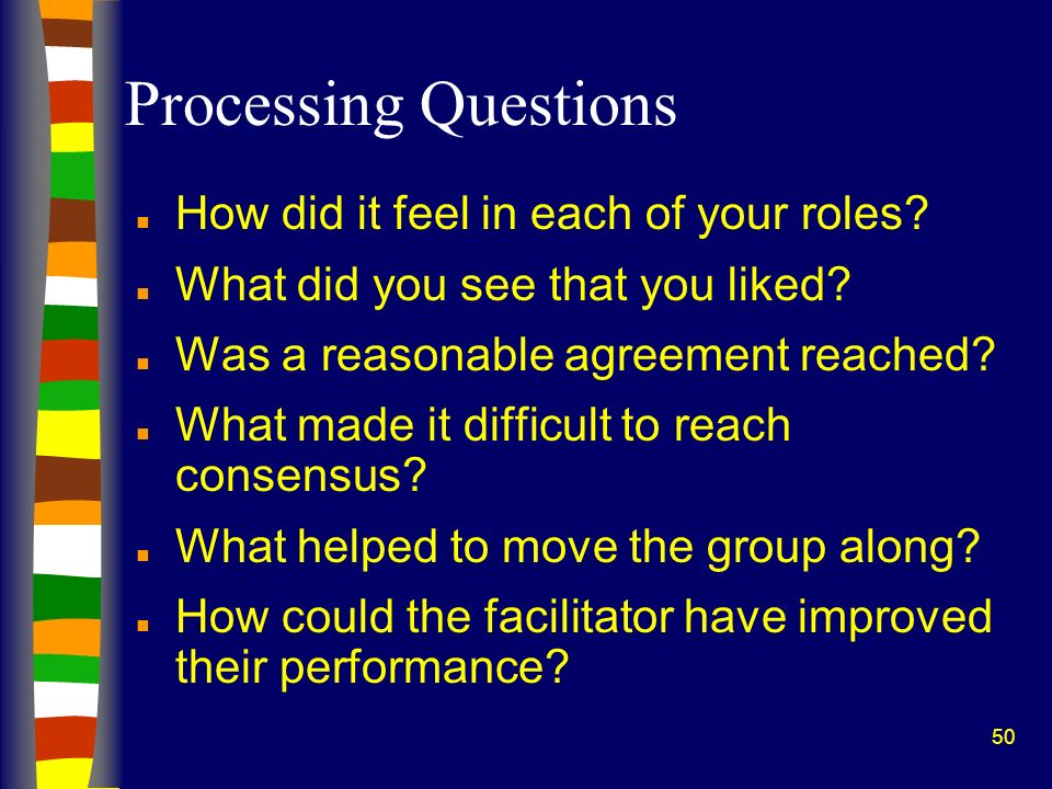 Processing Questions How did it feel in each of your roles