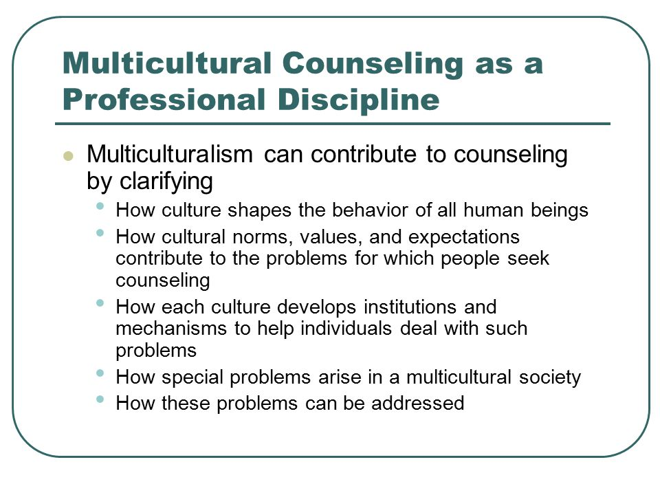 multicultural counselling values Culture bound values of counseling/therapy focus on individual, expressiveness, insight, self-disclosure (openness and intimacy), scientific empiricism, separation between mental and physical functioning, ambiguity, patterns of communication.