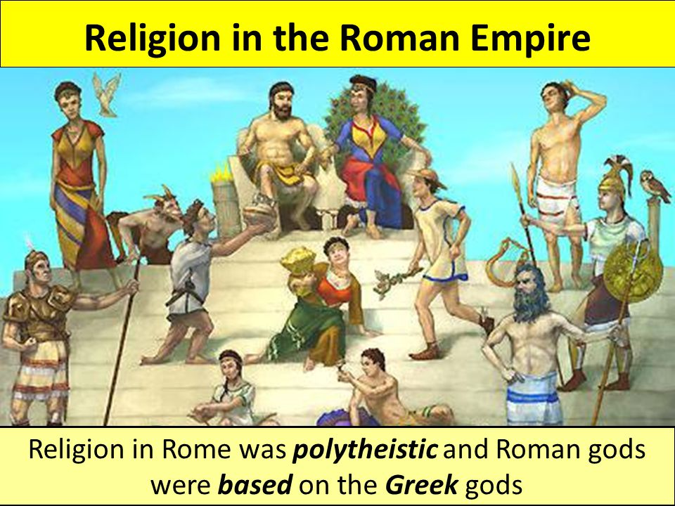 ROME And The RISE OF CHRISTIANITY Ppt Video Online Download - Roman religion