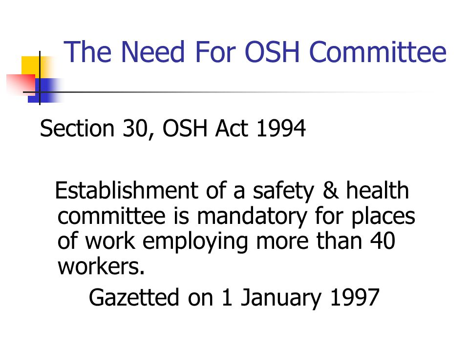 22 The Need For OSH Committee Section 30