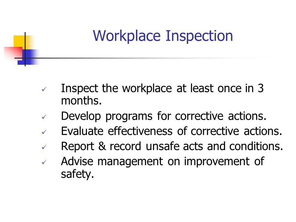 Workplace Inspection Inspect the workplace at least once in 3 months.