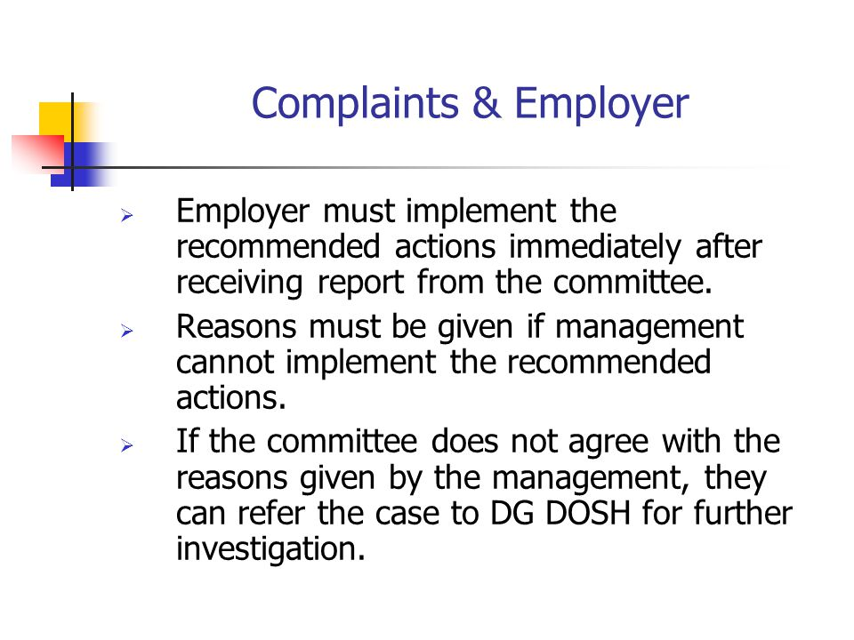 Complaints & Employer Employer must implement the recommended actions immediately after receiving report from the committee.