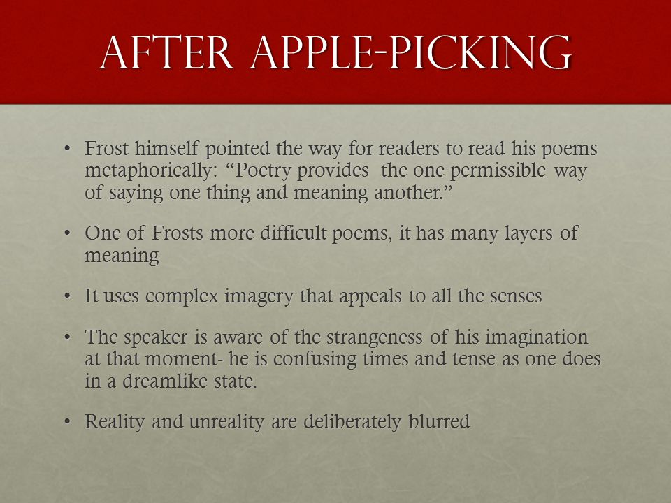 robert frost essay after apple picking Free essay on critical analysis of robert frost's after apple picking available totally free at echeatcom, the largest free essay community.
