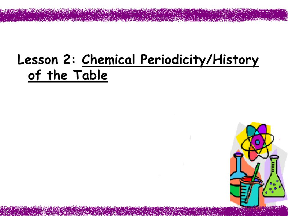 Unit 3 the periodic table ppt video online download 2 lesson 2 chemical periodicityhistory of the table urtaz Images