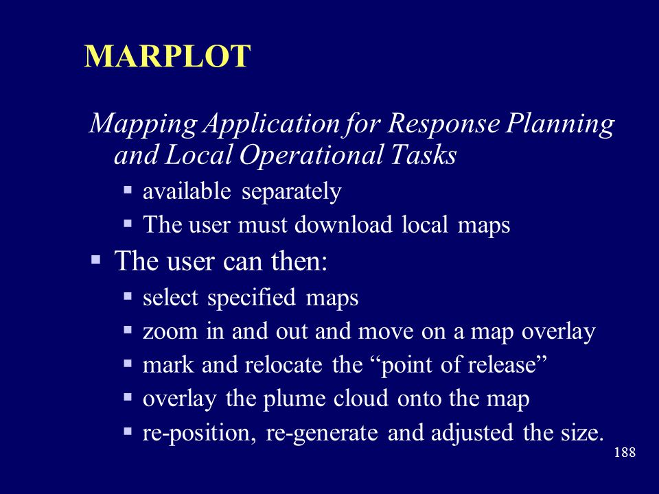 MARPLOT Mapping Application for Response Planning and Local Operational Tasks. available separately.