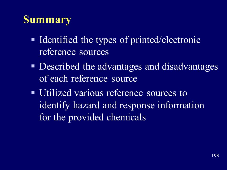 Summary Identified the types of printed/electronic reference sources
