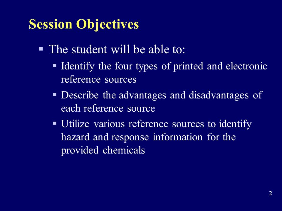 Session Objectives The student will be able to: