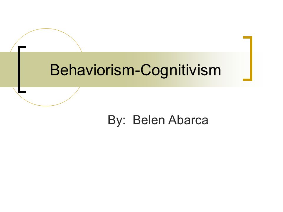 Behaviorism-Cognitivism