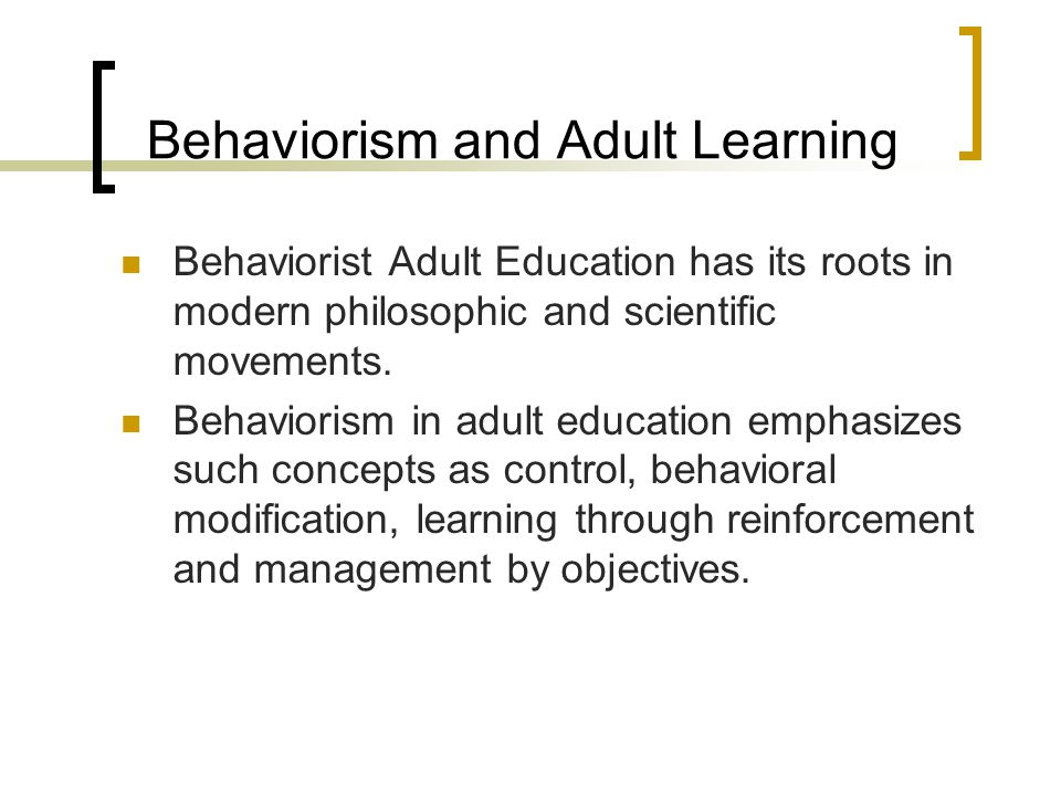 Behaviorism and Adult Learning