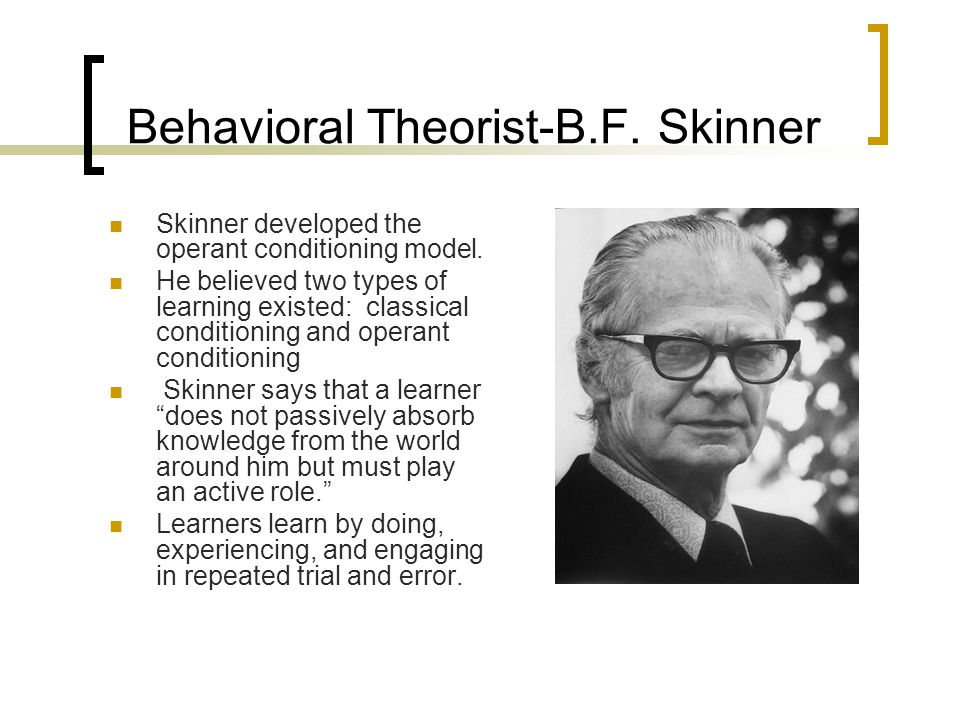 Behavioral Theorist-B.F. Skinner