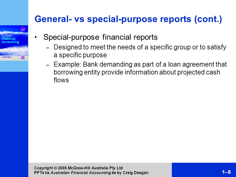 the general purpose of financial reports When this is released in stage 2 entities who prepare financial statements under  the legislation will be required to prepare general purpose.