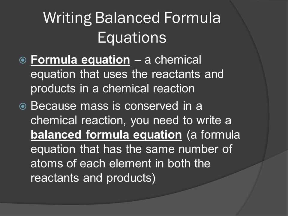 in writing a balanced equation what must be conserved Chemical equations and calculations  write a balanced equation for the combustion of propane c 3 h 8 in oxygen o 2  begin by writing the unbalanced equation.