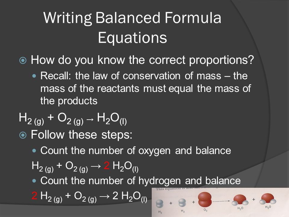 in writing a balanced equation what must be conserved Balancing equations chapter 1  a balanced equation is a chemical equation in which mass  in order to write a correct equation, you must first write the correct.