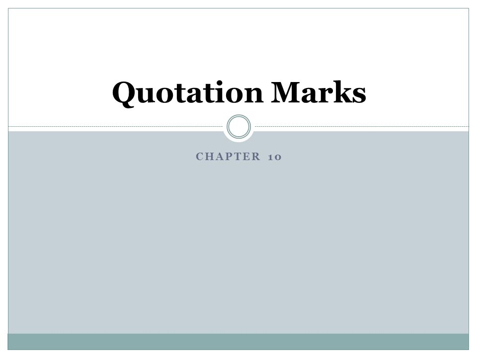 Quotation Marks Chapter 10