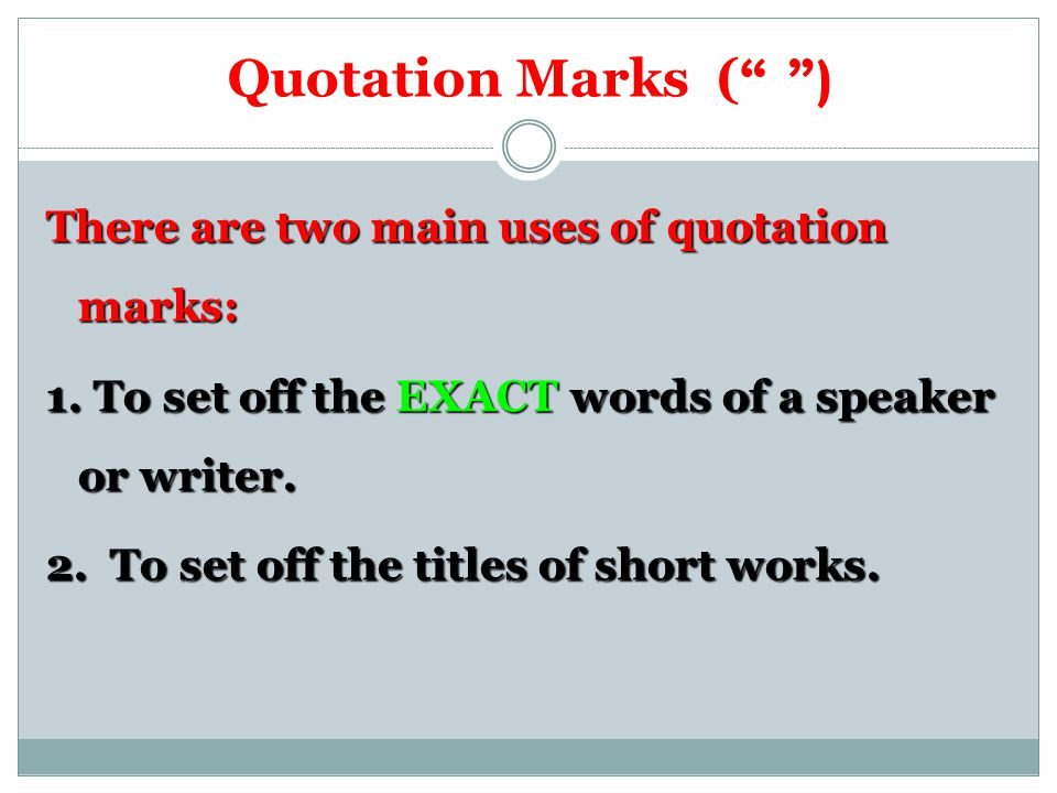 Quotation Marks ( )
