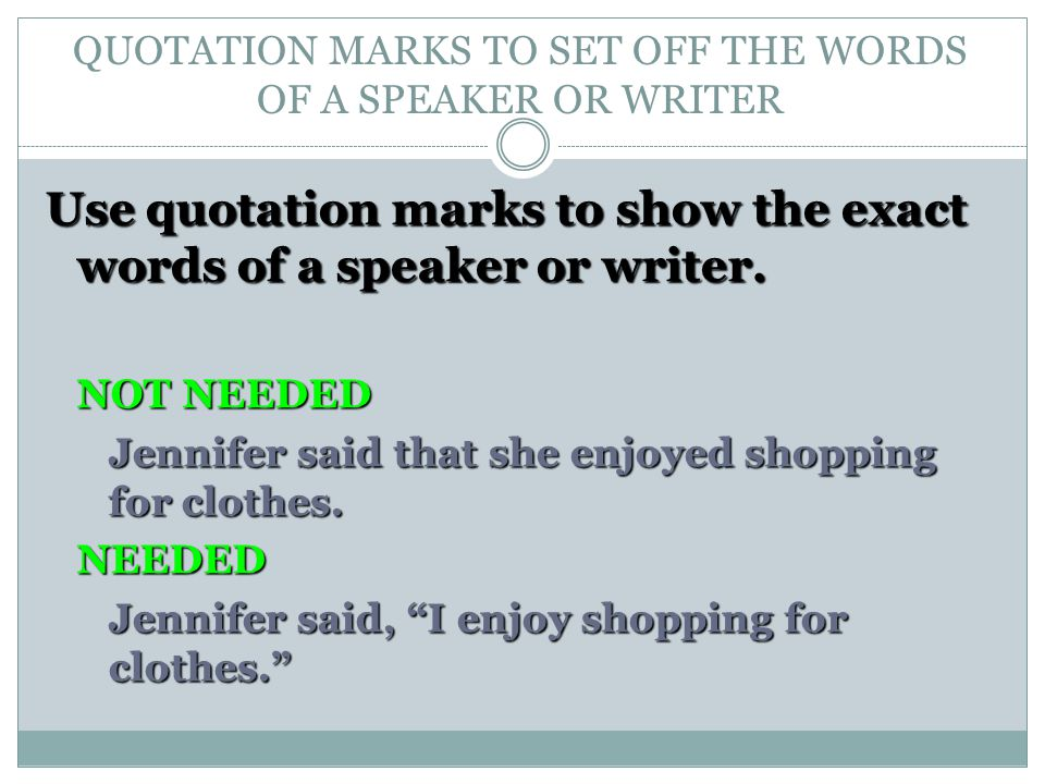 QUOTATION MARKS TO SET OFF THE WORDS OF A SPEAKER OR WRITER