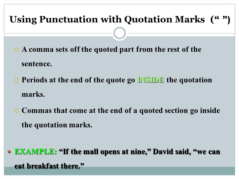 Using Punctuation with Quotation Marks ( )