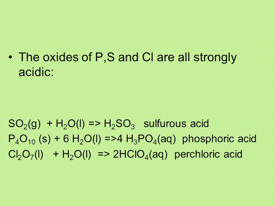 The oxides of P,S and Cl are all strongly acidic: