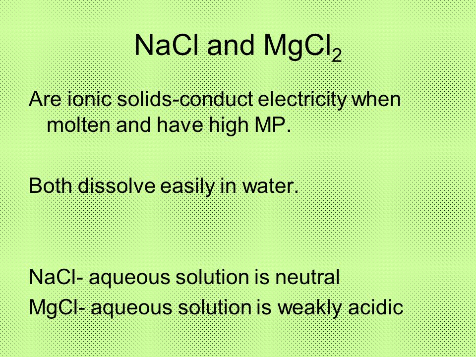 NaCl and MgCl2