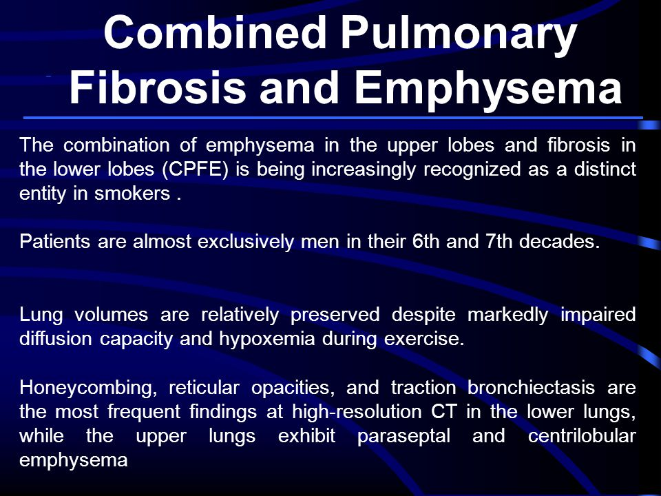 combined pulmonary fibrosis and emphysema cpfe Combined pulmonary fibrosis and emphysema (cpfe) in systemic sclerosis background/purpose: combined pulmonary fibrosis and emphysema (cpfe) is a recently defined syndrome, in which centrilobular and/or paraseptal emphysema in upper lung zones coexist with pulmonary fibrosis in the lower lobes.