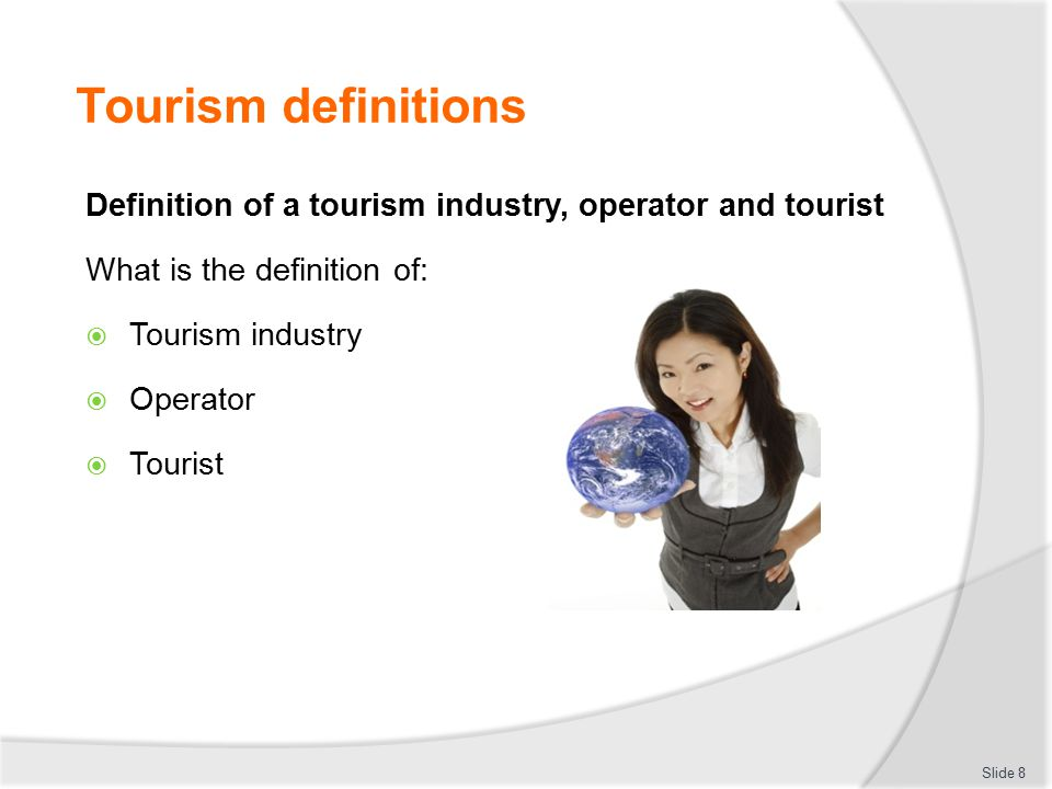 definitions of 'tourism' 'tourist' Glossary of hospitality/tourism terms but not all travel is tourism travel agent - an individual who arranges travel for individuals or groups travel agents.
