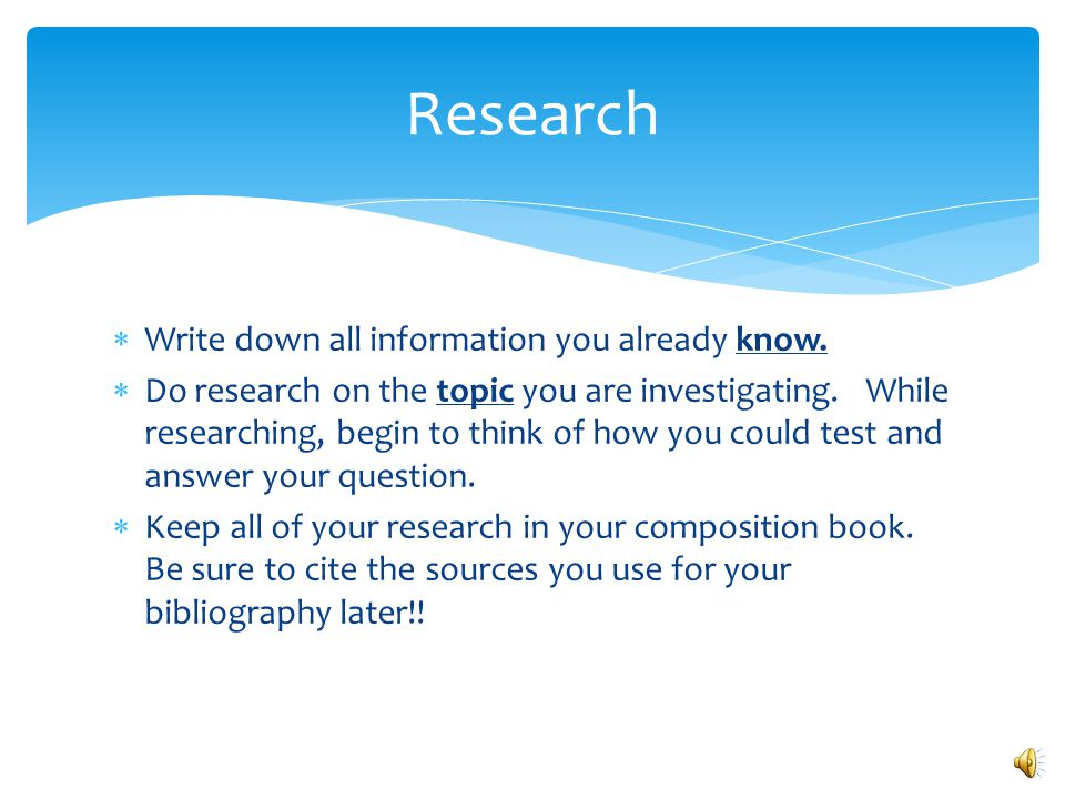 Research Write down all information you already know.