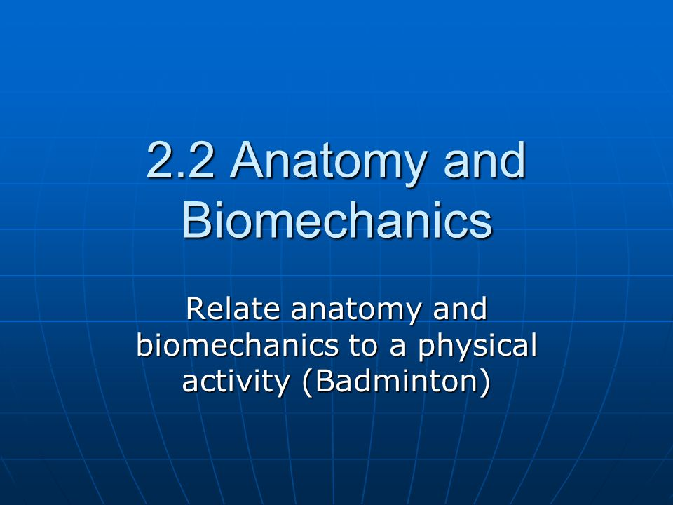 22 Anatomy And Biomechanics Ppt Video Online Download