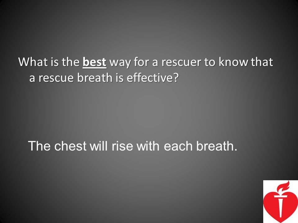 What is the best way for a rescuer to know that a rescue breath is effective