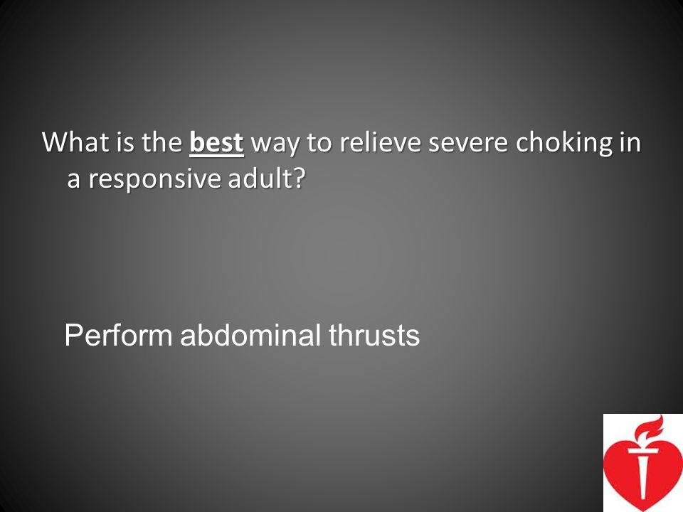 What is the best way to relieve severe choking in a responsive adult