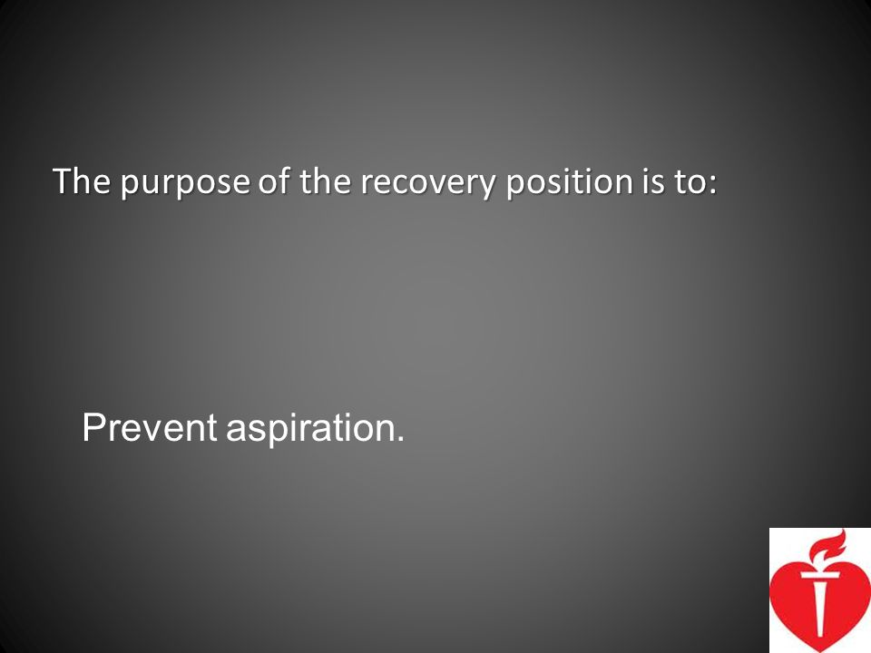 The purpose of the recovery position is to: